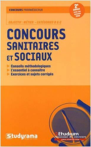 Concours paramédicaux – Concours sanitaires et sociaux – Catégories B & C – 2ème édition